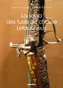 TEM - posts - BEAU LIVRE La saga des fusils de chasse Lefaucheux (2014 04 23)