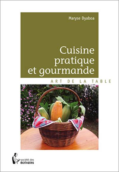 Trans europa medias cuisine pratique et gourmande for Cuisine gourmande
