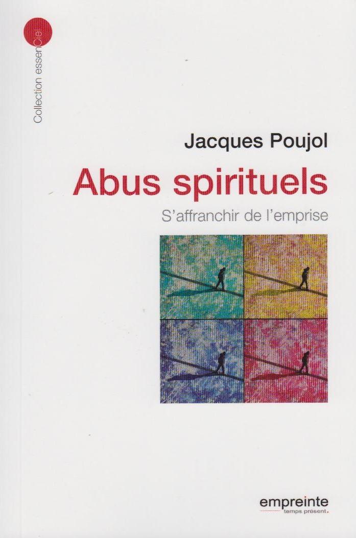 Abus spirituels - S'affranchir de l'emprise