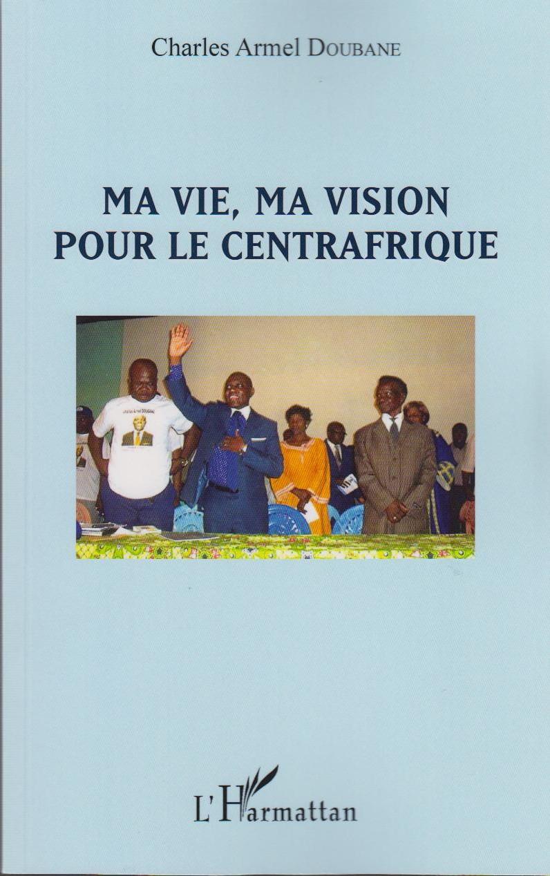 Ma vie, ma vision pour le centrafrique