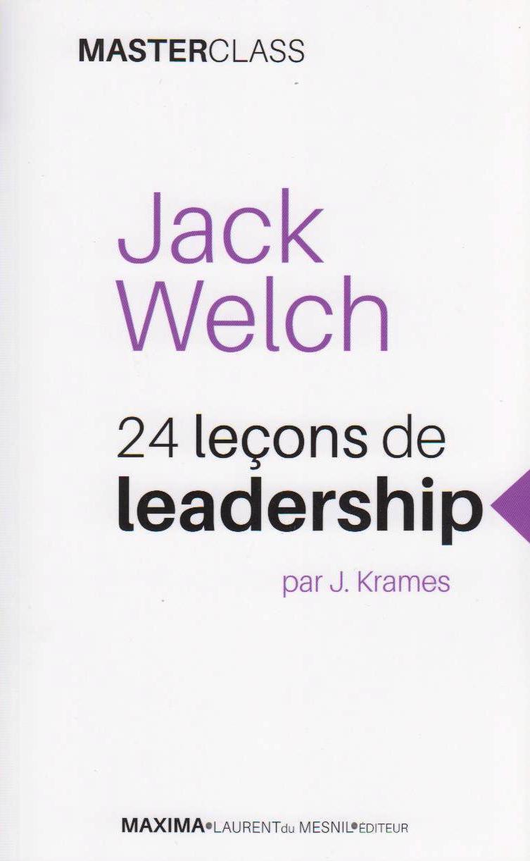 Jack welch  24 leçons de leadership - 2ème édition