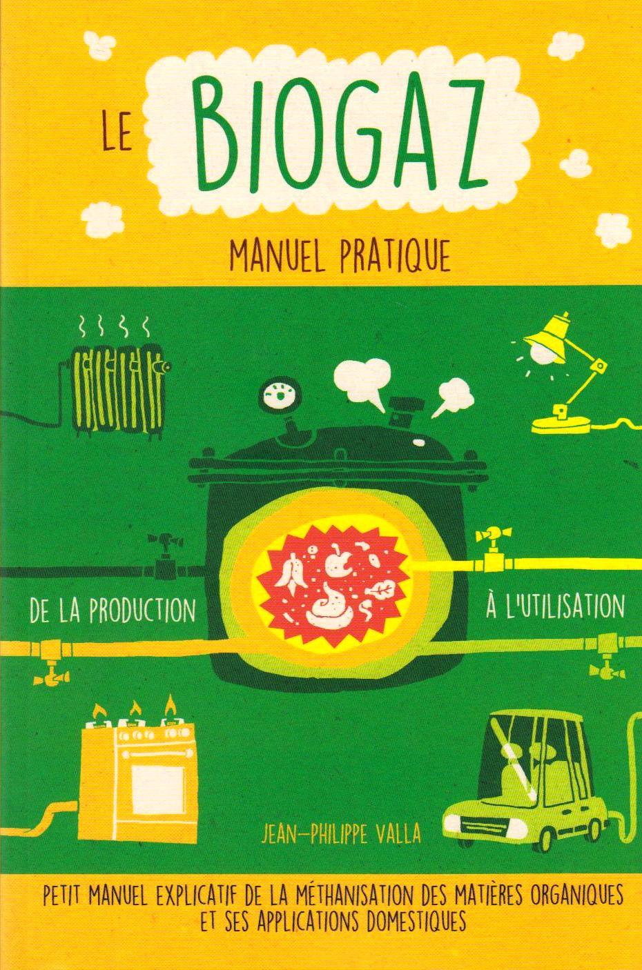 Le Biogaz, manuel pratique