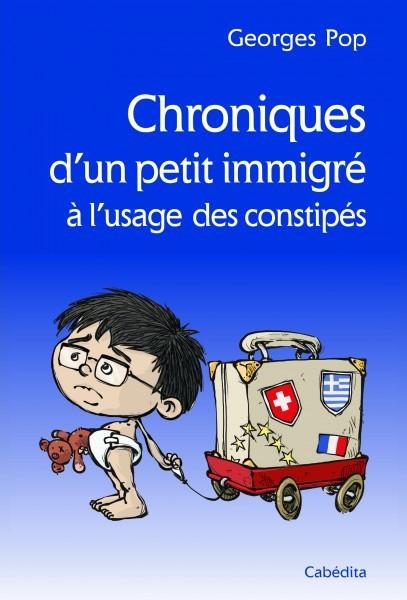Chroniques d'un petit immigré à l'usage des constipés