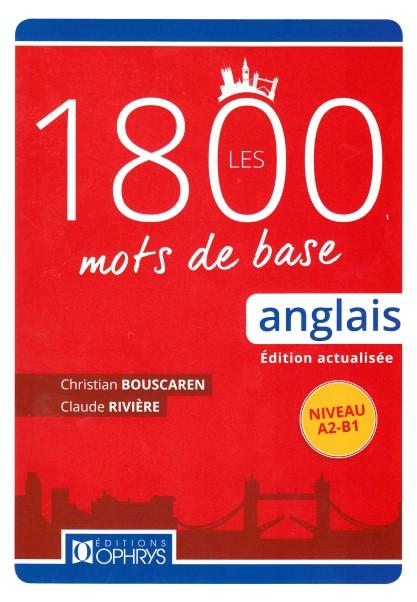 Les 1800 mots de base. Anglais