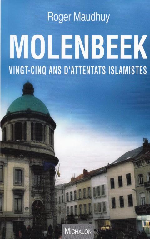Molenbeek - Vingt-cinq ans d'attentats islamistes