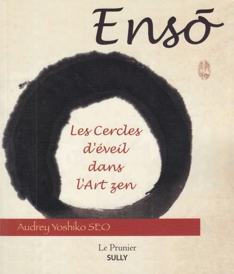 Enso Les Cercles d'éveil dans l'Art zen