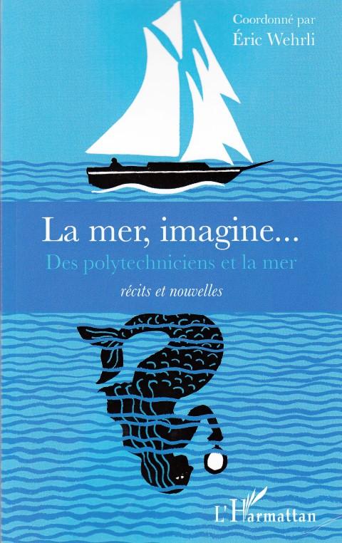 La mer, imagine...Des polytechniciens et la mer