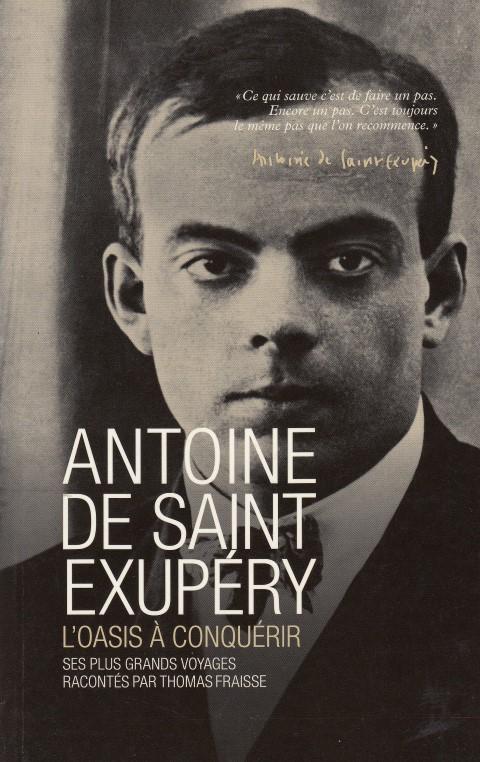 Antoine de Saint Exupéry  L'oasis à conquérir