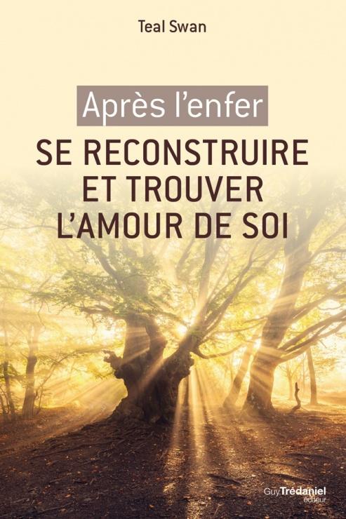 Après l'enfer, se reconstruire et trouver l'amour de soi