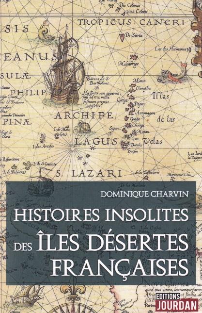 Histoire insolite des Îles désertes françaises