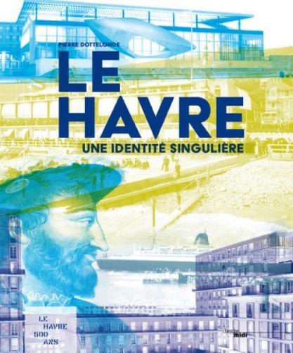 Le Havre - Une identité singulière