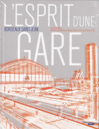 L'esprit d'une gare - Bordeaux Saint-Jean