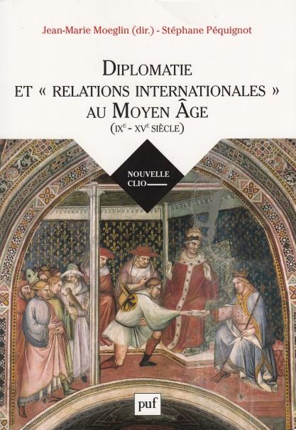 Diplomatie et relations internationales au Moyen Age (IXe-XVe siècle)