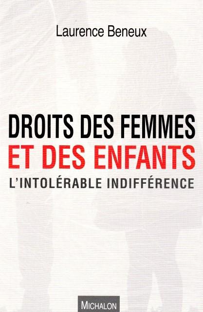 Droits des femmes et des enfants - L'intolérable indifférence