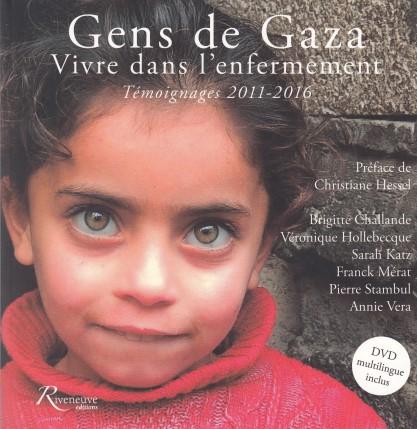 Gens de Gaza vivre dans l'enfermement - Témoignages 2011-2016