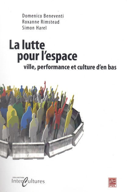 La lutte pour l'espace  ville, performance, et culture d'en bas