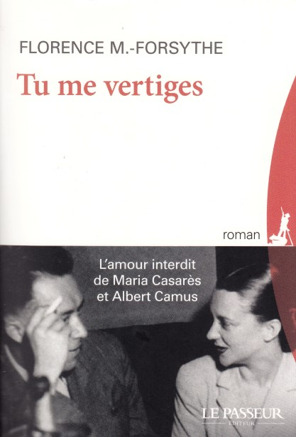 Tu me vertiges - L'amour interdit de Maria Casarès et Albert Camus