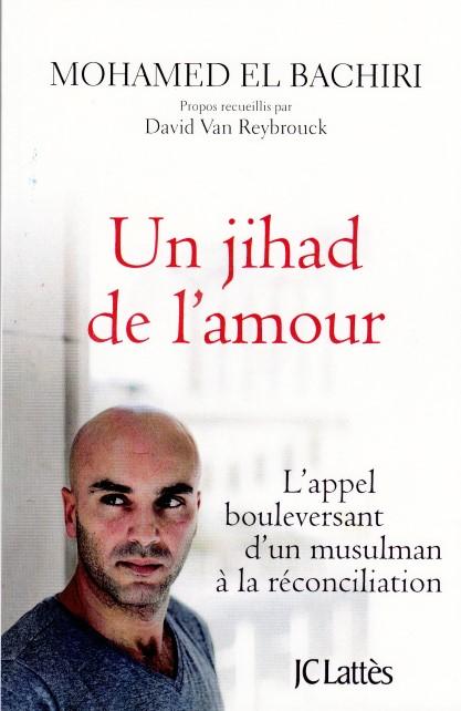 Un jihad de l'amour - L'appel bouleversant d'un musulman à la réconciliation