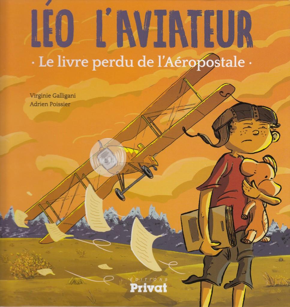 Léo l'aviateur - Le livre perdu de l'Aéropostale