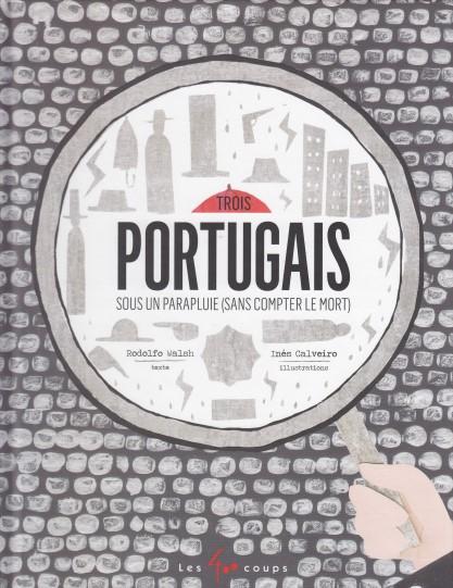 Trois portugais sous un parapluie (sans compter le mort)