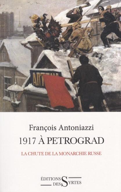 1917 à Petrograd - La chute de la monarchie russe
