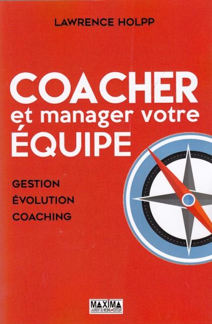 Coacher et manager votre équipe - Gestion, évolution, coaching