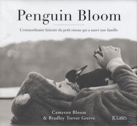 Penguin Bloom - L'extraordinaire histoire du petit oiseau qui a sauvé une famille
