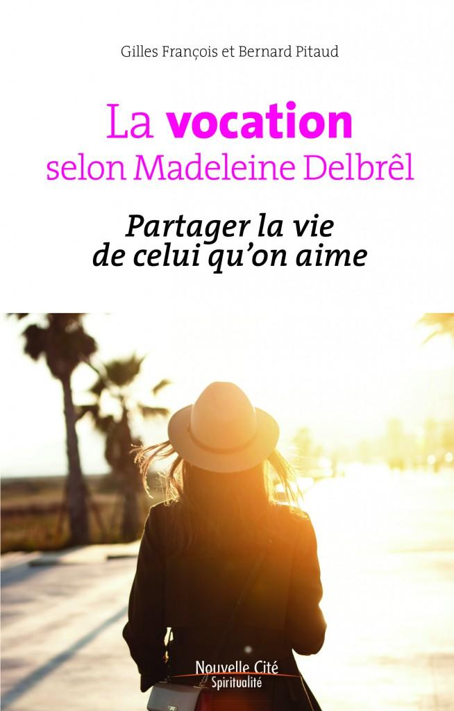 La vocation selon Madeleine Delbrêl - Partager la vie de celui qu'on aime