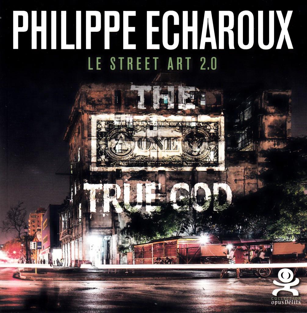 Philippe Echaroux - Le street art 2.0