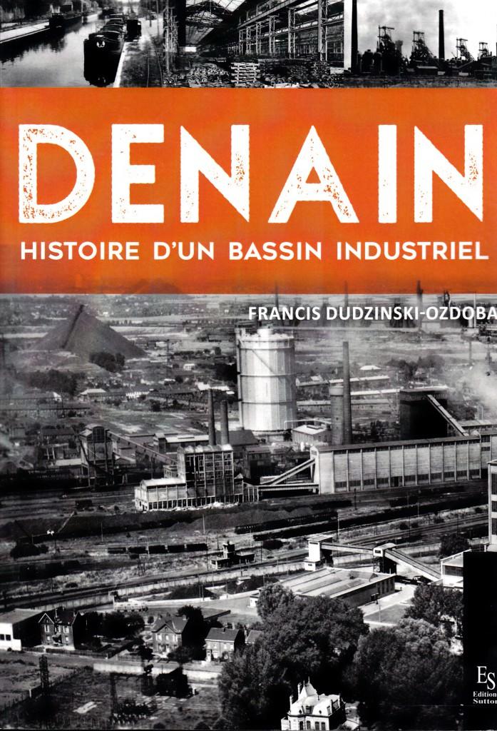 Denain - Histoire d'un bassin industriel