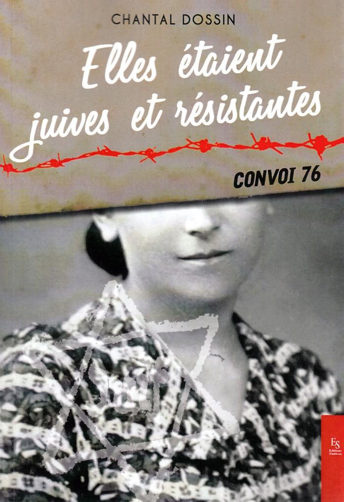 Elles étaient juives et résistantes - Convoi 76