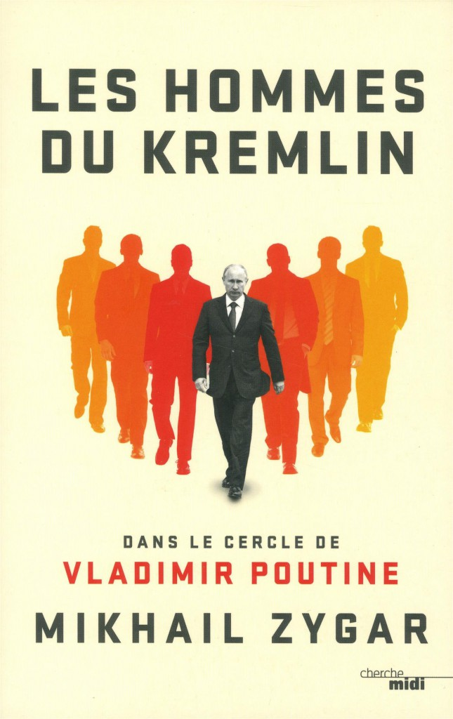 Les hommes du Kremlin - Dans le cercle de Vladimir Poutine