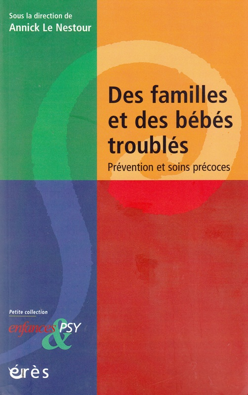 Des familles et des bébés troublés - Prévention et soins précoces