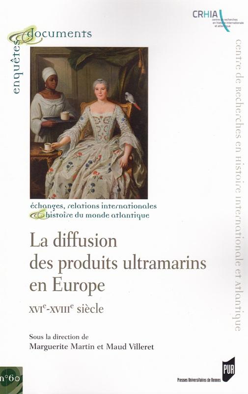 La diffusion des produits ultramarins en Europe - XVIe-XVIIIe siècle
