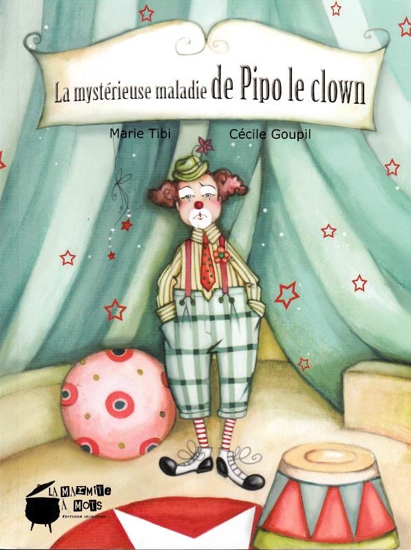 La mystérieuse maladie de Pipo le clown