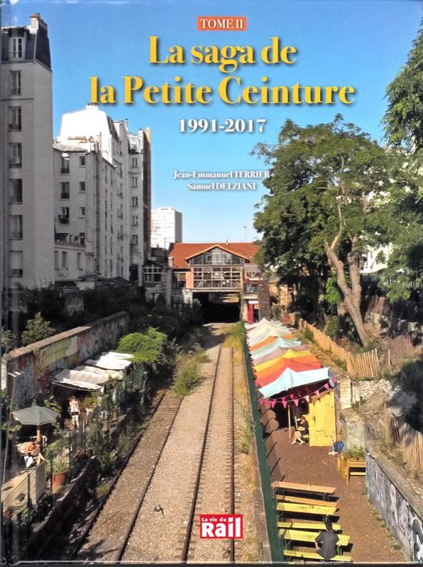 La saga de la Petite Ceinture - Tome 2, 1991-2017