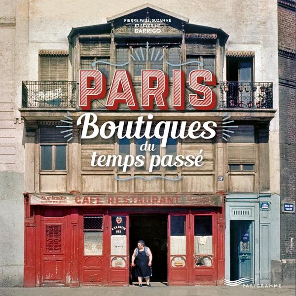 Paris - Boutiques du temps passé