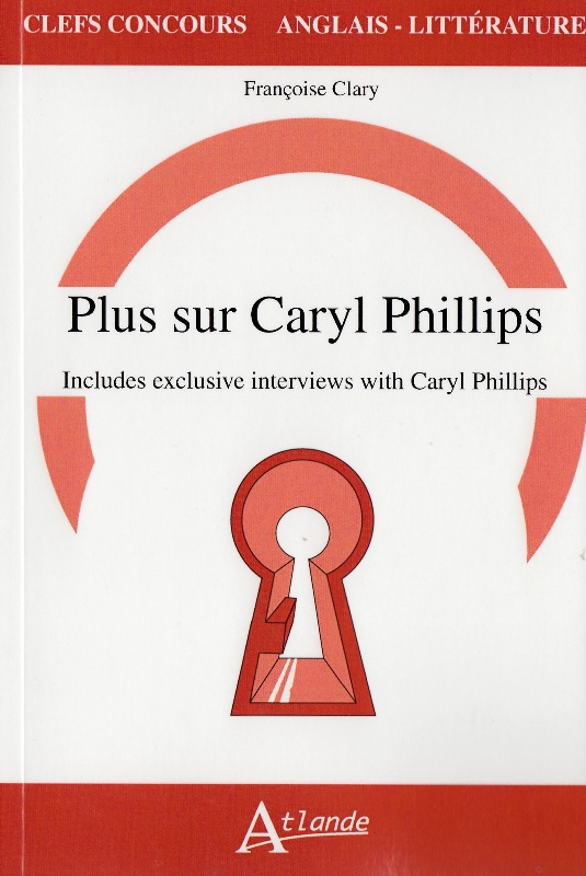 Plus sur Caryl Philips - Includes exclusives interviews with Caryl Philips