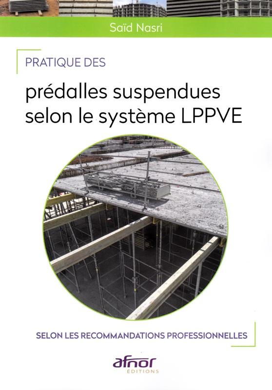 Pratique des prédalles suspendues selon le système LPPVE selon les recommandations professionnelles