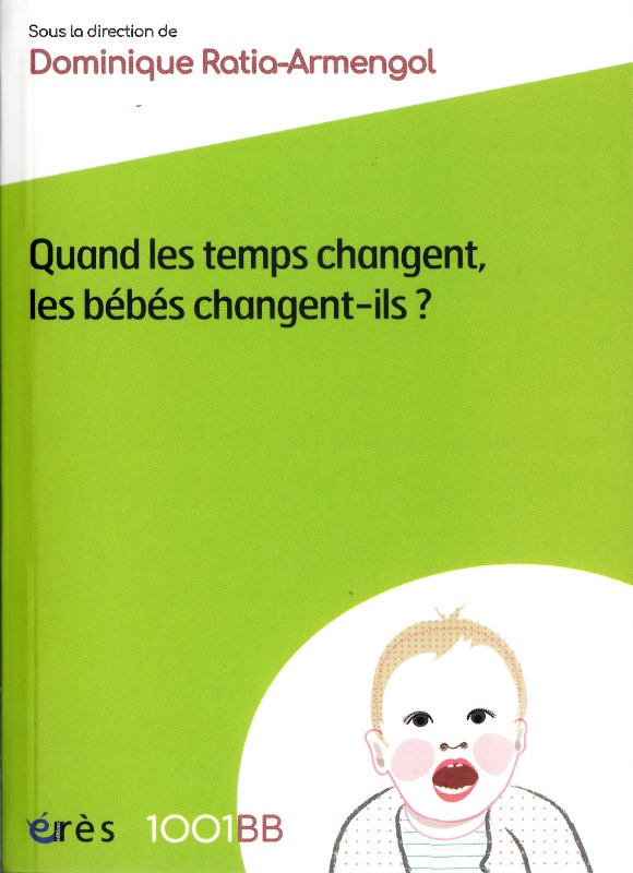 Quand les temps changent, les bébés changent-ils