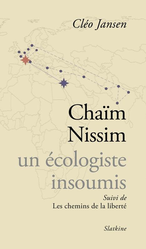 Chaim Nissim, un écologiste insoumis - Suivi de Les chemins de la liberté