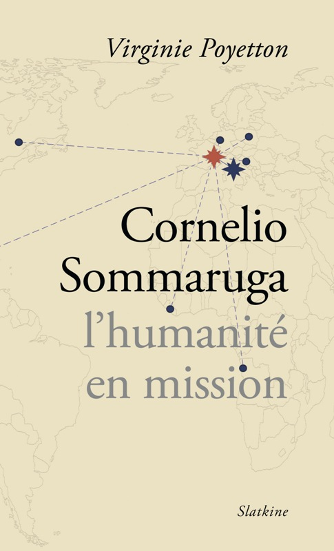 Cornelio Sommaruga, l'humanité en mission