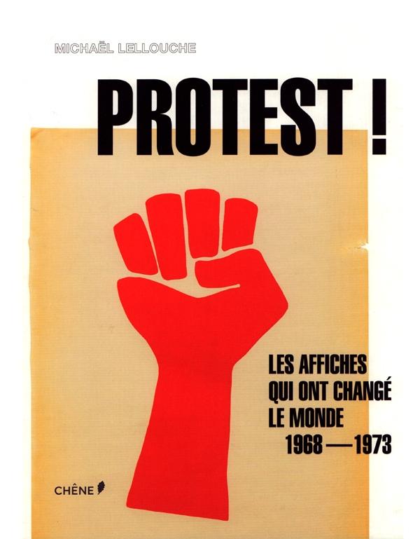 Protest ! - Les affiches qui ont changé le monde - 1968-1973