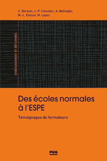 Des écoles normales à l'ESPE - Témoignages de formateurs