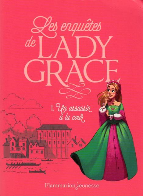 Les enquêtes de Lady Grace Tome 1