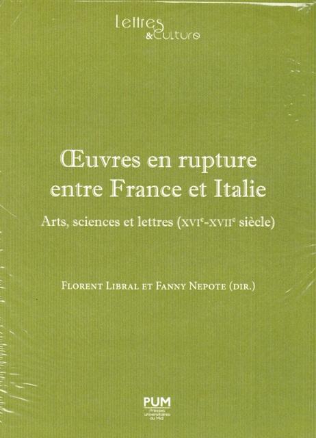 Oeuvres en rupture entre France et Italie - Arts, sciences et lettres (XVIe-XVIIe siècle)