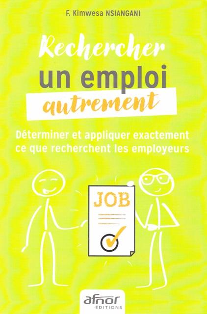 Rechercher un emploi autrement - Déterminer et appliquer exactement ce que recherchent les employeurs