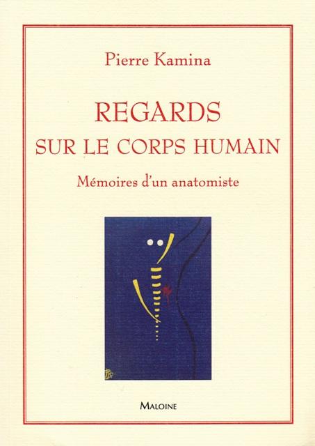 Regards sur le corps humain - Mémoires d'un anatomiste