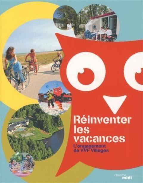 Réinventer les vacances - L'engagement de VVF Villages