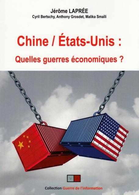 Chine  Etats-Unis - Quelles guerres économiques